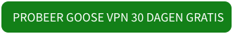 Probeer GOOSE VPN 30 dagen gratis